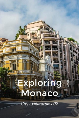 Exploring Monaco City explorations 02
