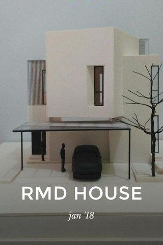 RMD HOUSE jan '18