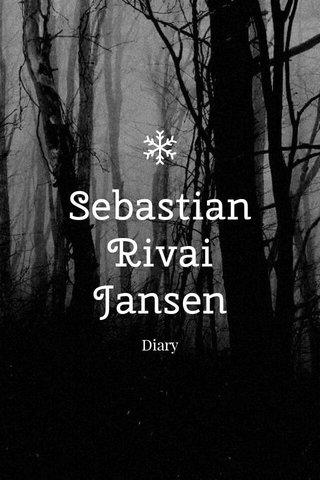Sebastian Rivai Jansen Diary