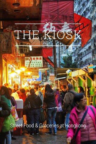 THE KIOSK Street Food & Groceries at Hongkong