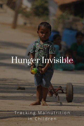 Hunger Invisible Tracking Malnutrition in Children