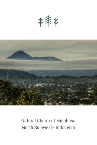 Natural Charm of Minahasa North Sulawesi - Indonesia