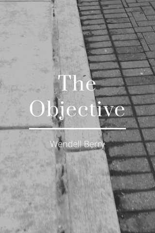 The Objective Wendell Berry