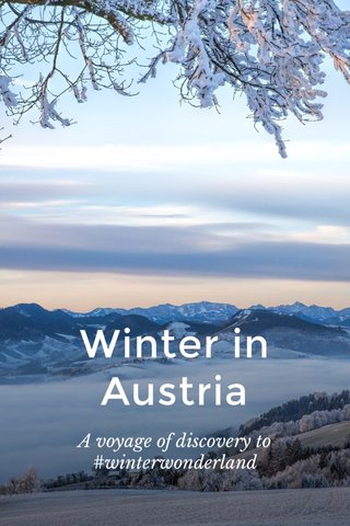 Winter in Austria A voyage of discovery to #winterwonderland