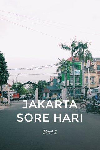 JAKARTA SORE HARI Part 1