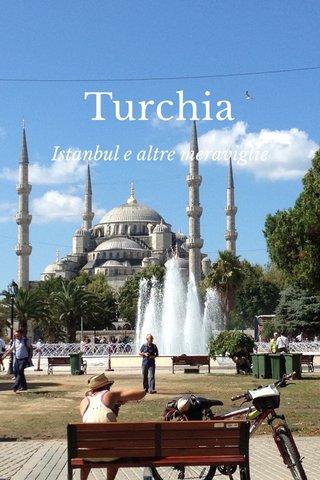 Turchia Istanbul e altre meraviglie