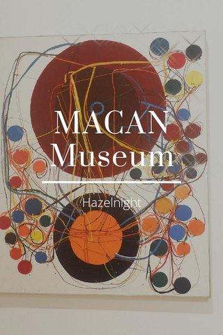 MACAN Museum Hazelnight