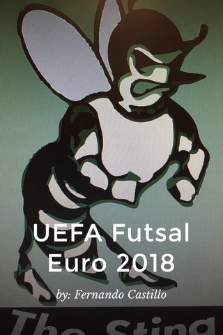UEFA Futsal Euro 2018 by: Fernando Castillo