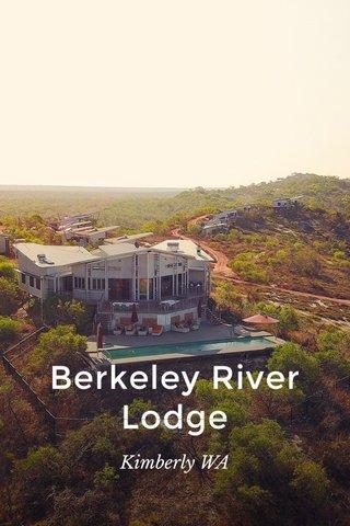 Berkeley River Lodge Kimberly WA