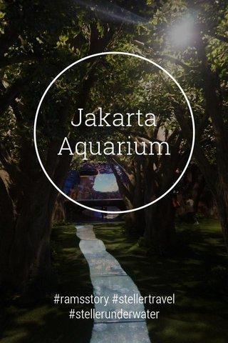 Jakarta Aquarium #ramsstory #stellertravel #stellerunderwater