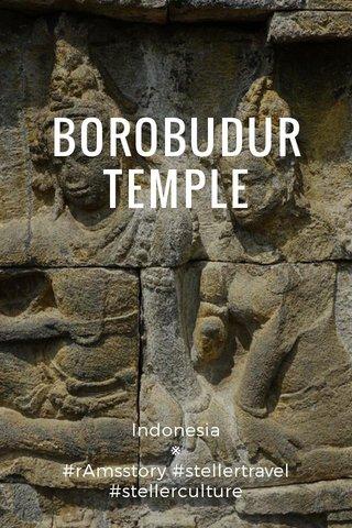 BOROBUDUR TEMPLE Indonesia ※ #rAmsstory #stellertravel #stellerculture