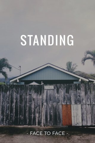 STANDING - FACE TO FACE -