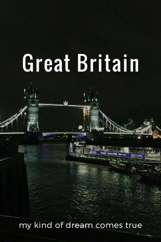 Great Britain my kind of dream comes true