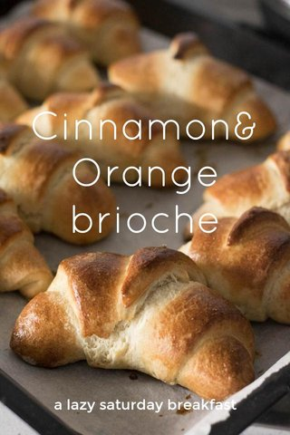 Cinnamon&Orange brioche a lazy saturday breakfast