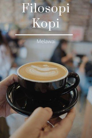 Filosopi Kopi Melawai