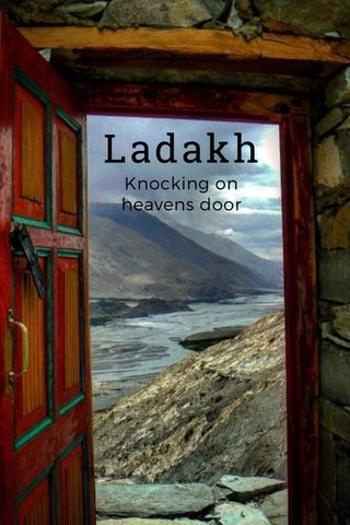Ladakh Knocking on heavens door
