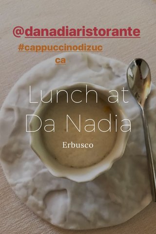 Lunch at Da Nadia Erbusco