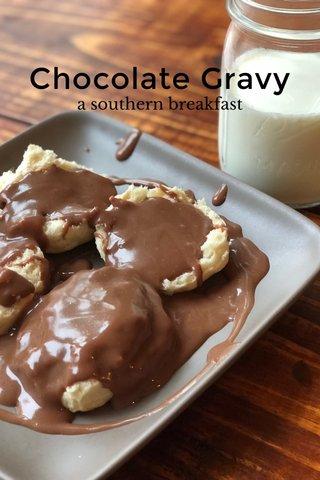 Chocolate Gravy a southern breakfast