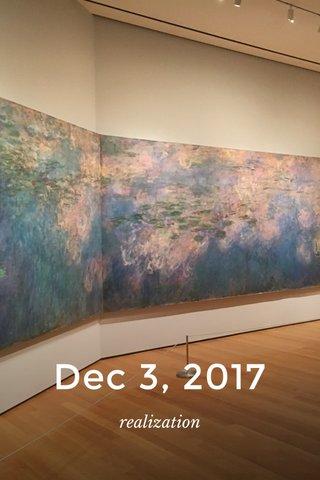 Dec 3, 2017 realization