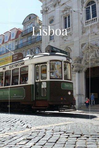 Lisboa [ Portugal-Europe ]