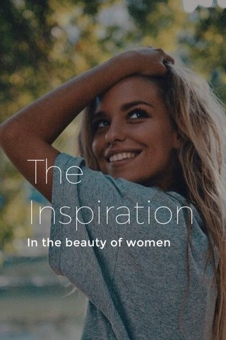 The Inspiration In the beauty of women