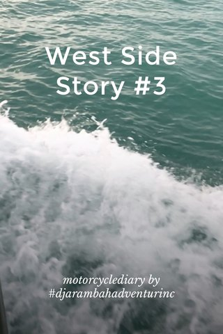 West Side Story #3 motorcyclediary by #djarambahadventurinc