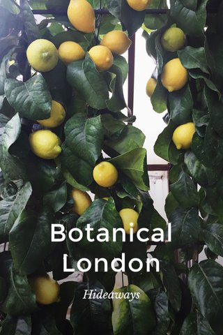 Botanical London Hideaways