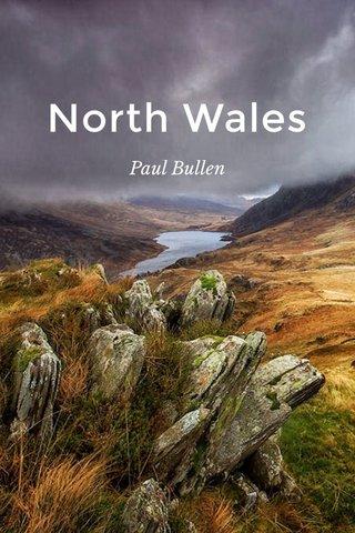 North Wales Paul Bullen