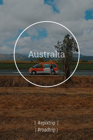 Australia | #epixtrip | | #roadtrip |