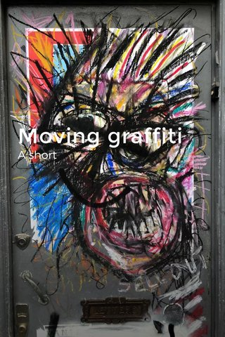 Moving graffiti A short