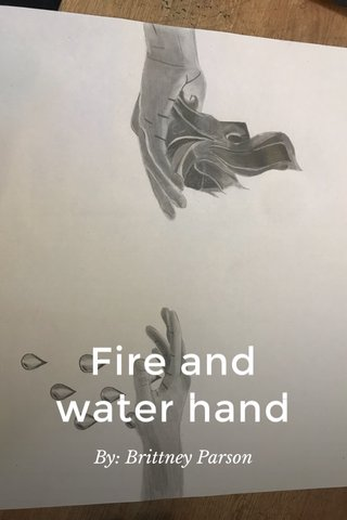 Fire and water hand By: Brittney Parson