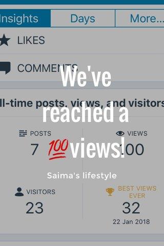 We've reached a 💯views! Saima's lifestyle