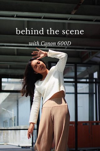 behind the scene with Canon 600D