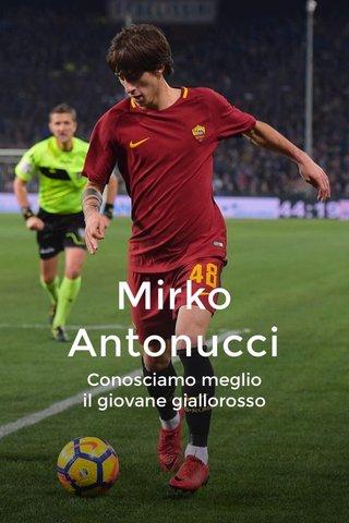Mirko Antonucci Conosciamo meglio il giovane giallorosso