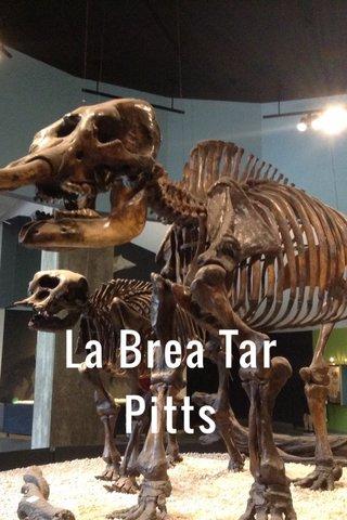 La Brea Tar Pitts
