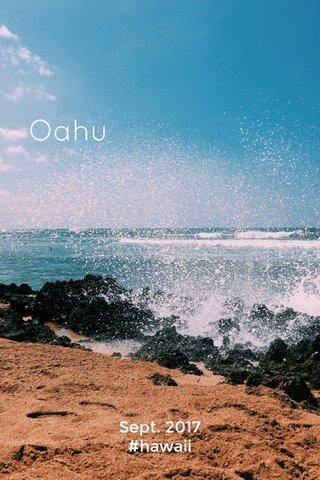 Oahu Sept. 2017 #hawaii