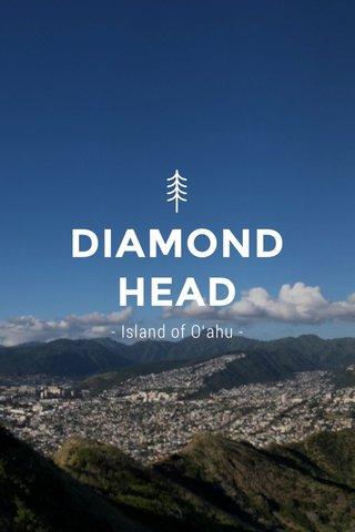 DIAMOND HEAD - Island of Oʻahu -