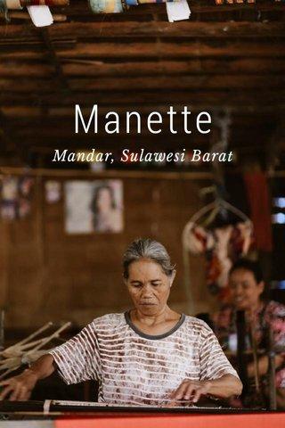 Manette Mandar, Sulawesi Barat