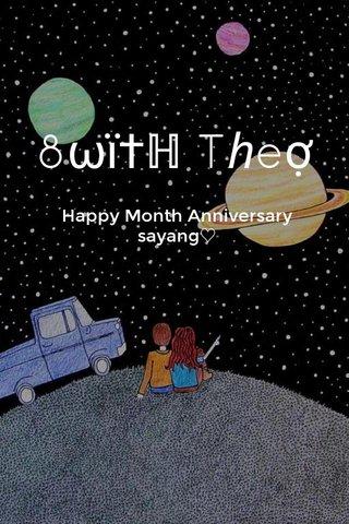 8ωї†ℍ Tℎeợ Happy Month Anniversary sayang♡
