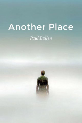 Another Place Paul Bullen