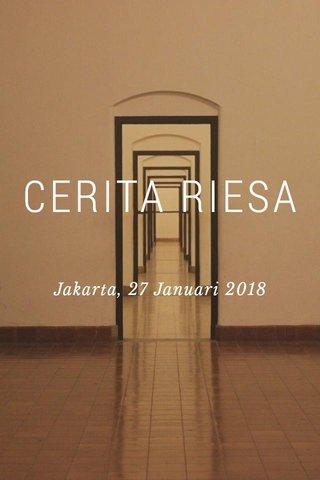 CERITA RIESA Jakarta, 27 Januari 2018
