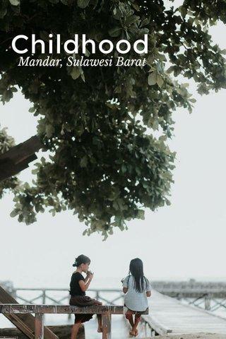Childhood Mandar, Sulawesi Barat