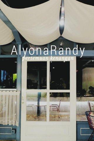 AlyonaRandy pertemuan kenangan