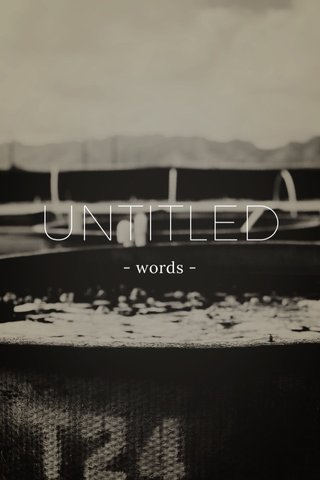 UNTITLED - words -