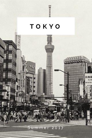 TOKYO Summer 2017