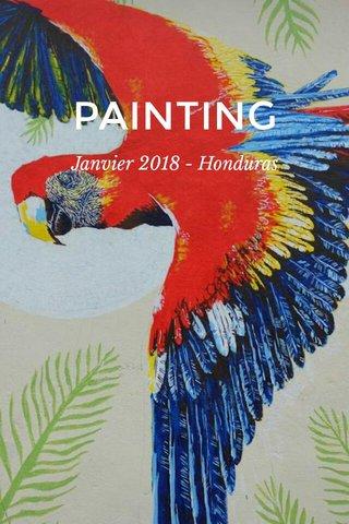 PAINTING Janvier 2018 - Honduras