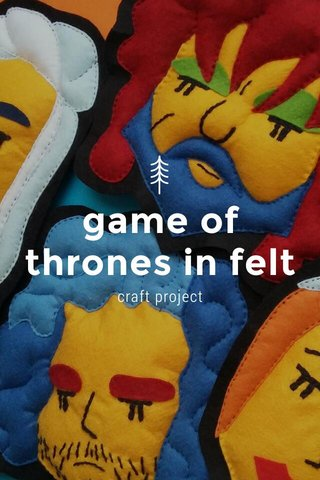 game of thrones in felt craft project