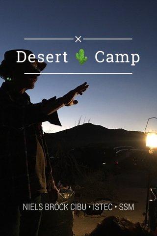 Desert 🌵 Camp NIELS BROCK CIBU • ISTEC • SSM