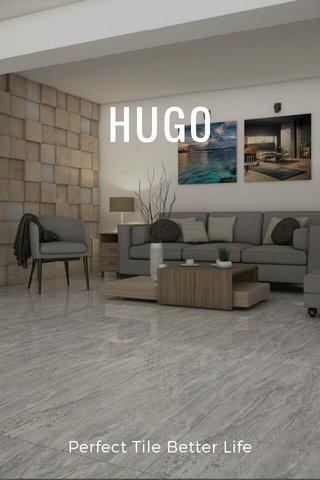 HUGO Perfect Tile Better Life
