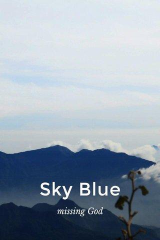 Sky Blue missing God